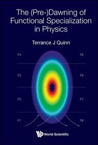 (Pre-)dawning Of Functional Specialization In Physics, The (eBook, ePUB)