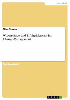 Widerstände und Erfolgsfaktoren im Change-Management (eBook, PDF)