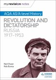 My Revision Notes: AQA AS/A-level History: Revolution and dictatorship: Russia, 1917-1953 (eBook, ePUB)