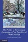 Politics of Bureaucratic Corruption in Post-Transitional Eastern Europe (eBook, PDF)