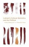 Lotman's Cultural Semiotics and the Political (eBook, ePUB)
