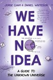 We Have No Idea (eBook, ePUB)