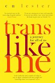 Trans Like Me (eBook, ePUB)