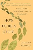 How to Be a Stoic (eBook, ePUB)