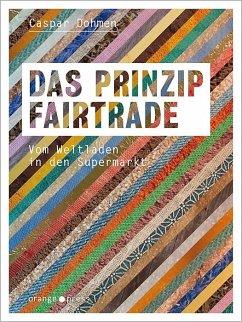 Das Prinzip Fairtrade - Dohmen, Caspar