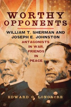 Worthy Opponents: William T. Sherman and Joseph...