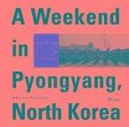 A Weekend In Pyongyang, North Korea