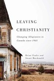 Leaving Christianity: Changing Allegiances in Canada Since 1945
