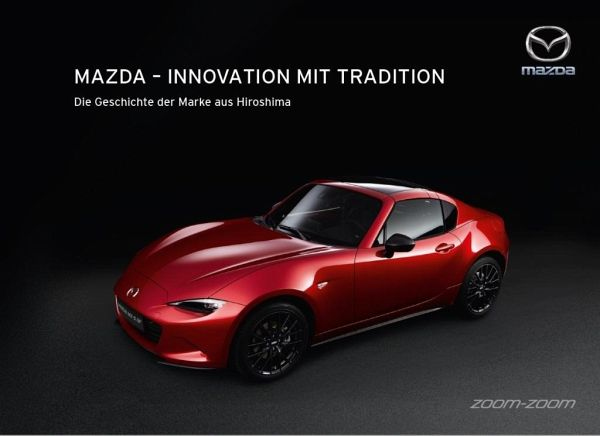 Mazda - Innovation mit Tradition - Nickel, Wolfram; Pouwels, Jasmin