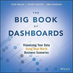 The Big Book of Dashboards (eBook, PDF) - Wexler, Steve; Shaffer, Jeffrey; Cotgreave, Andy