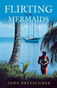 Flirting with Mermaids (eBook, ePUB) - Kretschmer, John