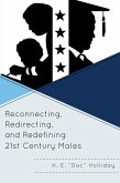 Reconnecting, Redirecting, and Redefining 21st Century Males (eBook, ePUB)