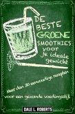 De beste groene smoothies voor je ideale gewicht (eBook, ePUB)