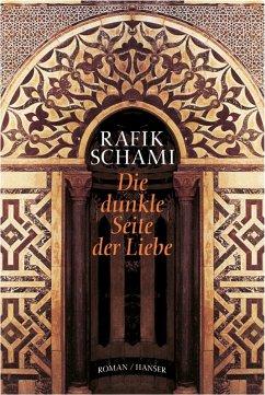 Die dunkle Seite der Liebe (eBook, ePUB) - Schami, Rafik