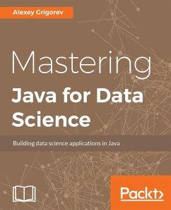 MASTERING JAVA FOR DATA SCIENC