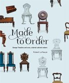 Made to Order: George Thwaites & Sons, Colonial Cabinetmakers