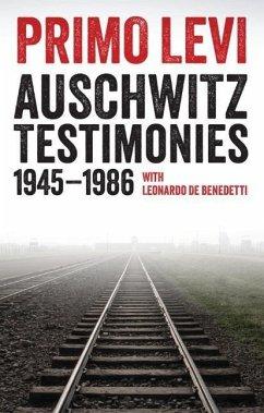 Auschwitz Testimonies - Levi, Primo;De Benedetti, Leonardo