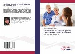 Satisfacción del usuario: gestión de calidad en servicios de salud