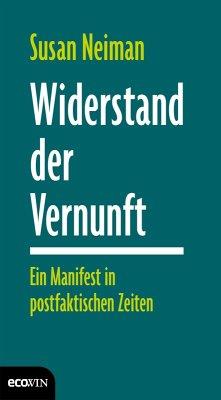 Widerstand der Vernunft (eBook, ePUB) - Neiman, Susan