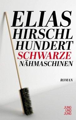 Hundert schwarze Nähmaschinen (eBook, ePUB) - Hirschl, Elias