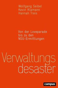 Verwaltungsdesaster (eBook, ePUB) - Wenzel, unter Mitarbeit von Timo; Treis, Hannah; Klamann, Kevin; Seibel, Wolfgang