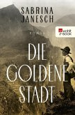 Die goldene Stadt (eBook, ePUB)