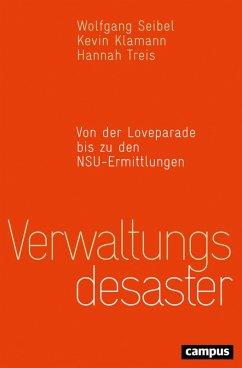 Verwaltungsdesaster (eBook, PDF) - Wenzel, unter Mitarbeit von Timo; Treis, Hannah; Klamann, Kevin; Seibel, Wolfgang
