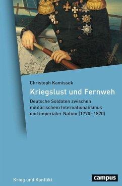 Kriegslust und Fernweh (eBook, PDF) - Kamissek, Christoph