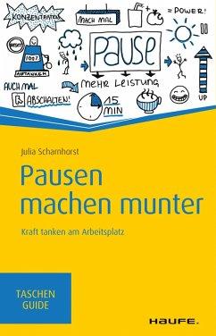 Pausen machen munter (eBook, PDF) - Scharnhorst, Julia