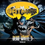Batman, Dead White, Folge 3: Terror (MP3-Download)