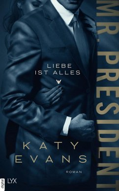 Liebe ist alles / Mr. President Bd.2 (eBook, ePUB) - Evans, Katy