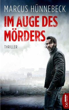 Im Auge des Mörders (eBook, ePUB) - Hünnebeck, Marcus