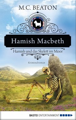 Hamish Macbeth und das Skelett im Moor / Hamish Macbeth Bd.3 (eBook, ePUB) - Beaton, M. C.