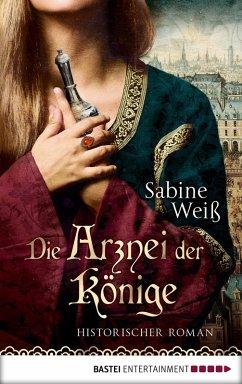 Die Arznei der Könige (eBook, ePUB) - Weiß, Sabine