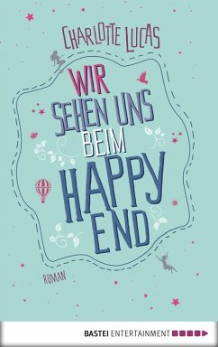 Wir sehen uns beim Happy End (eBook, ePUB) - Lucas, Charlotte