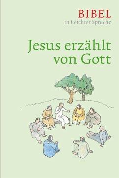 Jesus erzählt von Gott (eBook, ePUB) - Bauer, Dieter; Ettl, Claudio; Mels, Paulis