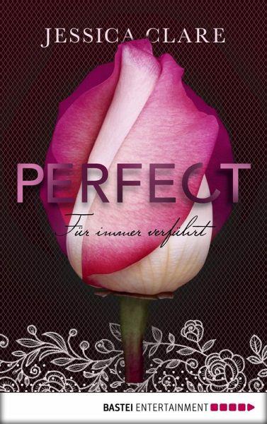 Perfect - Für immer verführt (eBook, ePUB) - Clare, Jessica