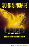 Oculus - Das Ende der Zeit / John Sinclair Oculus Bd.2 (eBook, ePUB)