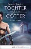 Schattenweg / Tochter der Götter Bd.3 (eBook, ePUB)