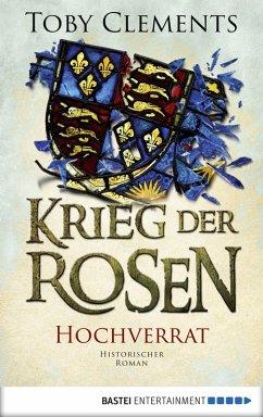 Hochverrat / Krieg der Rosen Bd.3 (eBook, ePUB)