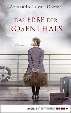 Das Erbe der Rosenthals (eBook, ePUB) - Correa, Armando Lucas