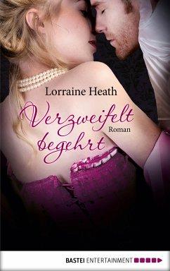 Verzweifelt begehrt / Scoundrels of St. James Bd.4 (eBook, ePUB) - Heath, Lorraine