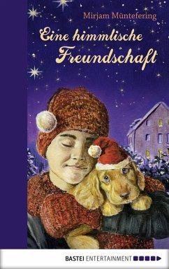 Eine himmlische Freundschaft (eBook, ePUB) - Müntefering, Mirjam