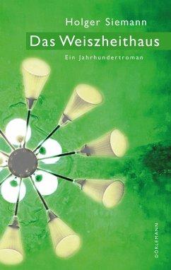 Das Weiszheithaus (eBook, ePUB) - Siemann, Holger