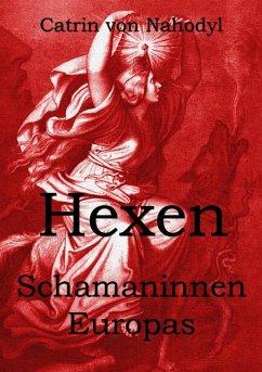 Hexen - Schamaninnen Europas (eBook, ePUB)