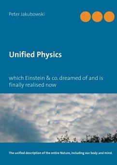Unified Physics (eBook, PDF) - Jakubowski, Peter