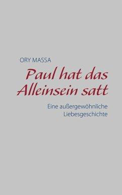 Paul hat das Alleinsein satt - Massa, Ory