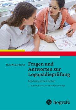 Fragen und Antworten zur Logopädieprüfung (eBook, PDF) - Eichel, Hans Werner