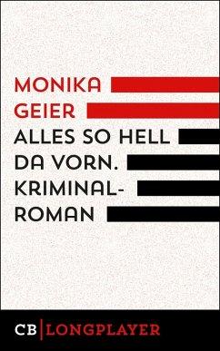 Alles so hell da vorn (eBook, ePUB) - Geier, Monika