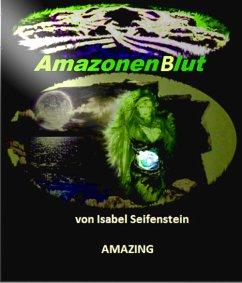 AmazonenBlut (eBook, ePUB) - Seifenstein, Isabel